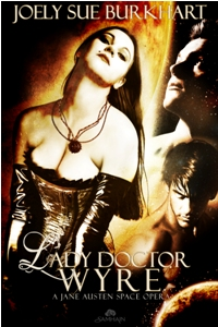 Lady Doctor Wyre: Jane Austen Space Opera, Book 1